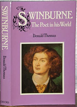 Swinburne: The Poet in his World