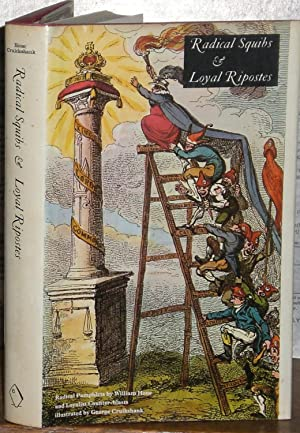 Radical Squibs & Loyal Ripostes: Satirical Pamphlets of the Regency Period 1819-1821. Illustrated...
