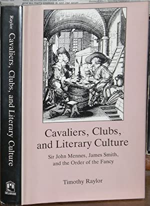 Cavaliers, Clubs, and Literary Culture: Sir John Mennes, James Smith, and the Order of the Fancy.