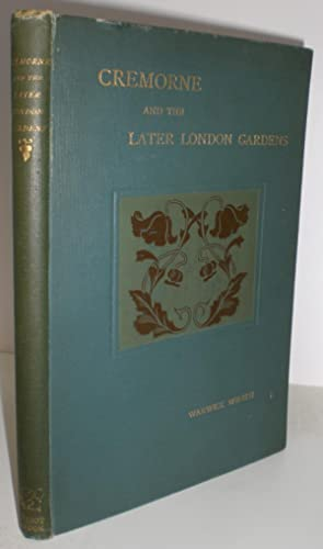 Cremorne and the Later London [Pleasure] Gardens.