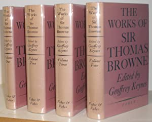 The Works of Sir Thomas Browne. Edited by Geoffrey Keynes. In four volumes.
