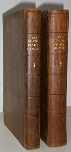The Life, Adventures, and Opinions of Col. George Hanger. Written by Himself. In two volumes. TOG...