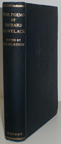 The Poems of Richard Lovelace. Edited by C.H. Wilkinson. [Oxford English Texts series].