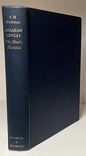 Abraham Cowley: The Muses' Hannibal. [Revised edition with additional notes. The author's own copy].