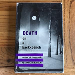DEATH ON A BACK-BENCH: HOBSON FRANCIS
