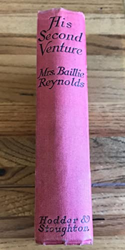 HIS SECOND VENTURE: REYNOLDS MRS BAILLIE