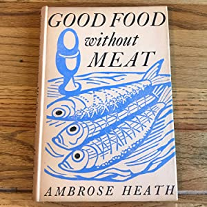 GOOD FOOD WITHOUT MEAT: HEATH AMBROSE
