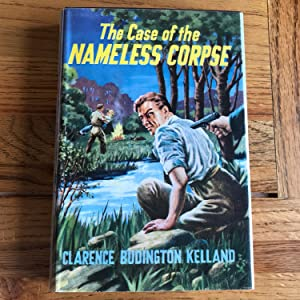 THE CASE OF THE NAMELESS CORPSE: KELLAND CLARENCE BUDINGTON