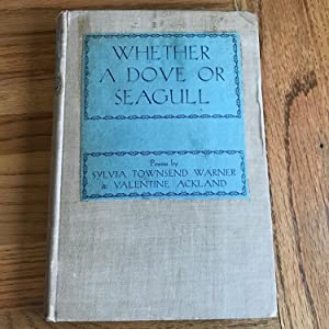 Whether a Dove or a Seagull: Townsend Warner, Sylvia