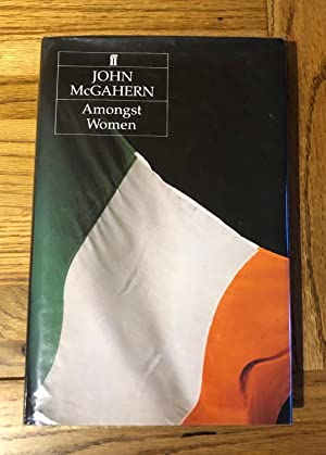 AMONGST WOMEN: McGAHERN JOHN