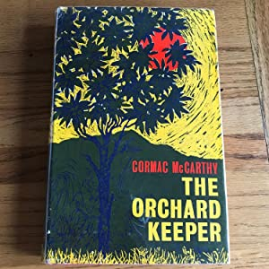 THE ORCHARD KEEPER: McCARTHY CORMAC