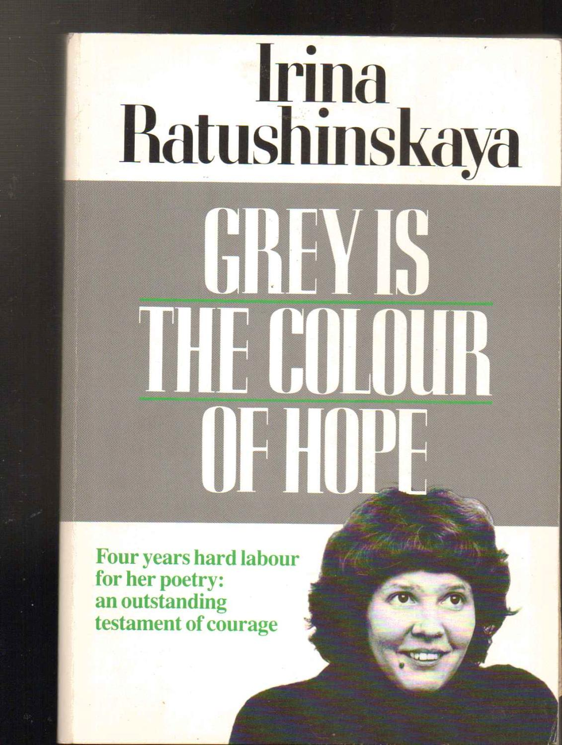 Grey Is the Colour of Hope ---- UNCORRECTED BOOK PROOF ------ Author ...