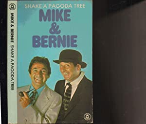 Mike and Bernie: Shake a Pagoda Tree: Mike and Bernie