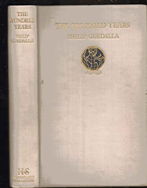 The Hundred Years ~~~ Philip Guedalla Signed, Limited Edition ~~~~~: Philip Guedalla
