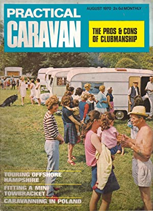 PRACTICAL CARAVAN MAGAZINE. AUGUST 1970: THE PROS AND CONS OF CLUBMANSHIP; FITTING A MINI ...