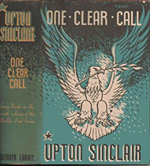 One Clear Call 1943-1944. (The Ninth Volume: Upton Sinclair