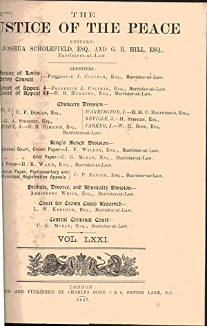 Justice of the Peace, AND COUNTY, BOROUGH, POOR LAW UNION AND PARISH LAW RECORDER Volume LXXI. 1907...