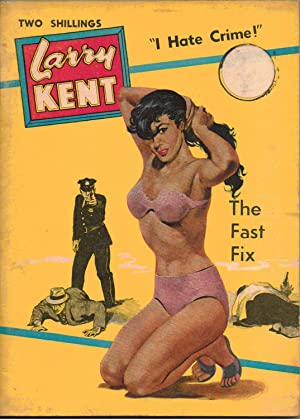 "THE FAST FIX. Larry Kent ""I Hate Crime"" Number 583."