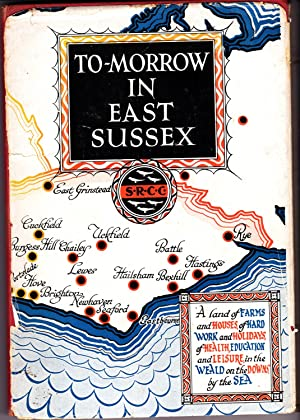 To-morrow in East Sussex : A Contribution by the Sussex Rural Community Council towards Post-War ...