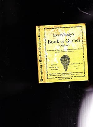 Everybody's Book of Games (outdoor) containing the laws of all the popular games played in the...