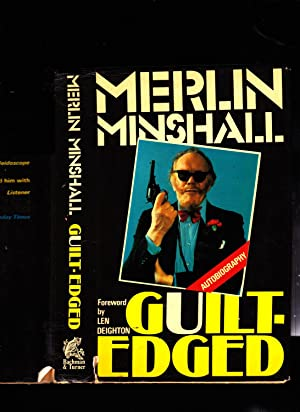 Guilt-Edged. Autobiography ------ Merlin Minshall INSCRIPTION: Merlin Minshall; Foreword By Len ...