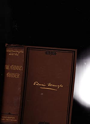 The Chimney Corner -- Waugh's Complete Works Volume VIII: Edwin Waugh