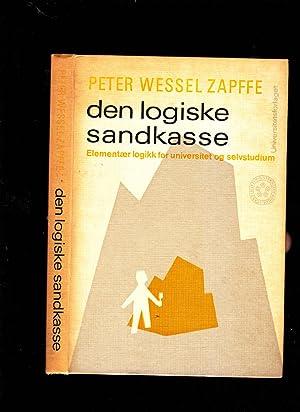 Den logiske sandkasse. Elementær logikk for universitet og selvstudium.: Peter Wessel Zappfe