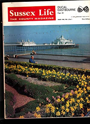 Sussex Life. The County Magazine. March 1968: Editor-in-chief : H. R. Pratt Boorman
