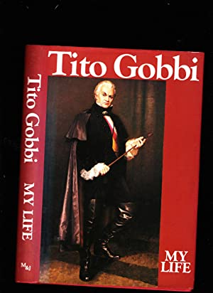 Tito Gobbi: My Life -- Signed by TITO GOBBI: Tito Gobbi