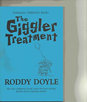 THE GIGGLER TREATMENT ***ADVANCE READERS EDITION***: Roddy Doyle