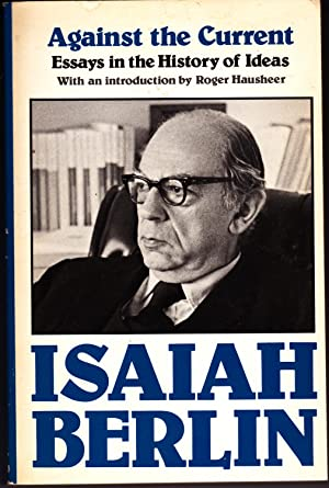 berlin against the current essays in the history of ideas Against the current: essays in the history of ideas – isaiah berlin vip.