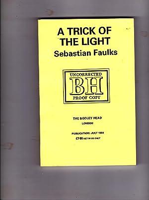 A Trick of the Light ---- UNCORRECTED: Sebastian Faulks