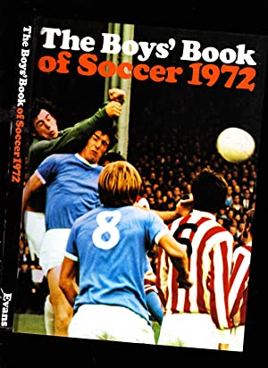 The Boys Book of Soccer 1972. Annual: Dennis Smith: Editor