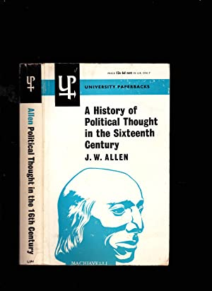 A History of Political Thought in the Sixteenth Century: J. W. Allen