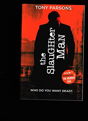 The Slaughter Man ------- UNCORRECTED Proof Copy: Tony Parsons