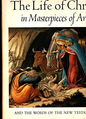 The Life of Christ in Masterpieces of Art and the Words of the New Testament: Marvin Ross: ...