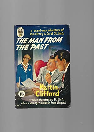 The Man from the Past. Tom Merry of St. Jim's. Gold Hawk Books No. 3: Martin Clifford A.K.A. ...