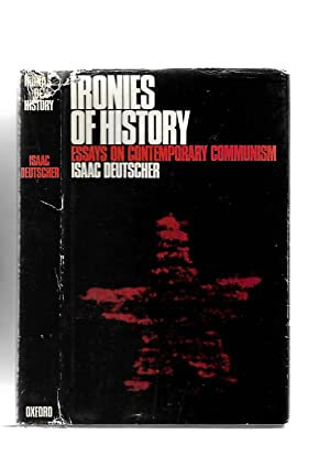 Ironies of History: Essays on Contemporary Communism: Isaac Deutscher