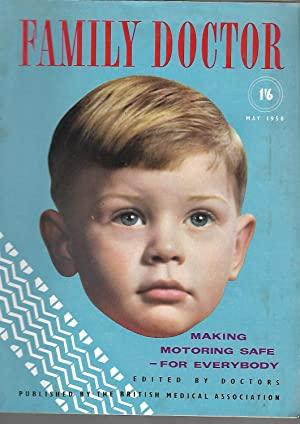 Family Doctor Magazine. May 1958. Making Motoring Safe - for Everybody: Harvey Flack: Editor