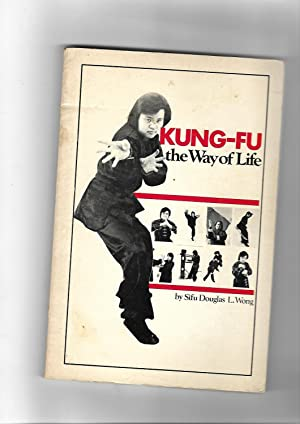 Kung-fu the Way of Life: Sifu Douglas L.