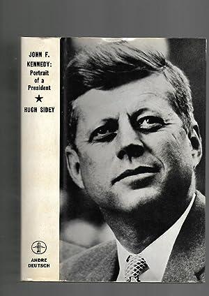 John F. Kennedy: Portrait of a President: Hugh Sidey