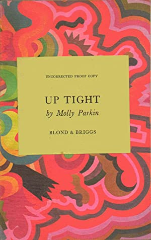Up Tight ***** UNCORRECTED PROOF******: Molly Parkin