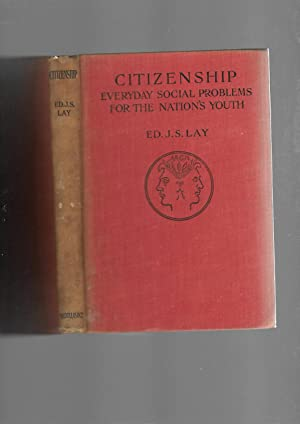 Citizenship. Everyday Social Problems for the Nations Youth: E. J. S. Lay