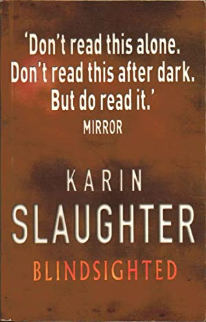 Blindsighted ------- UNCORRECTED BOOK PROOF: Karin Slaughter