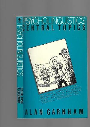 Psycholinguistics: Central Topics: Alan Garnham