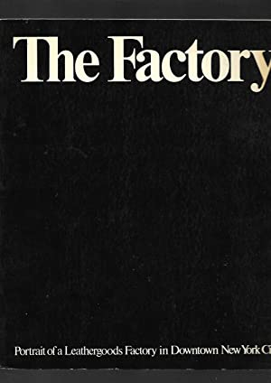 The factory, portrait of a leathergoods factory: Miles Cahn: Words