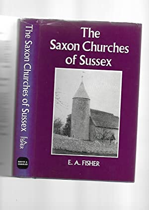 The Saxon Churches of Sussex: Ernest Arthur Fisher; E. A. Fisher