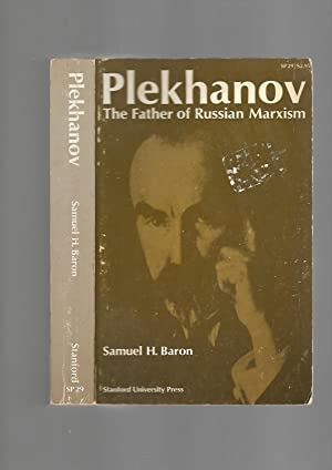 Plekhanov: The Father of Russian Marxism: Samuel H. Baron
