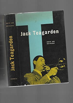 Jack Teagarden: The Story of a Jazz Maverick: Jay D. Smith and Len Guttridge