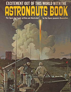 Excitement out of this world with the ASTRONAUTS BOOK The Space Age Book written and illustrated by...